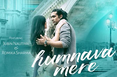 Humnava Mere Lyrics – Jubin Nautiyal & Romika (Album Song 2018)